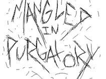 Mangled In Purgatory