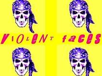 VIOLENT FACES