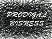 Prodigal Bisness