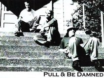 Pull And Be Damned