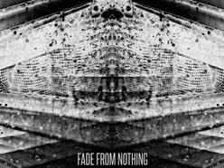 Fade From Nothing