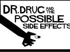 Image for Dr. Drug & The Possible Side Effects