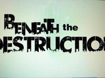 Beneath The Destruction