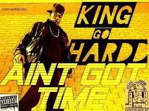 King Go Hardd