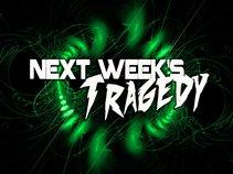 Next Weeks Tragedy