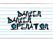Danger Danger Operator!