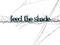 Feed The Shade