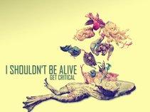 I Shouldnt Be Alive