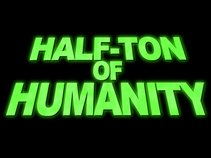 Half-Ton of Humanity
