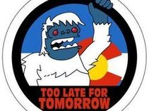 Too Late For Tomorrow
