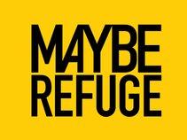 Maybe Refuge
