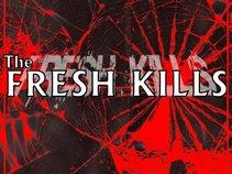 THE FRESH KILLS
