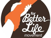 FOR BETTER LIFE MOVEMENT