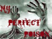 My Perfect Poison