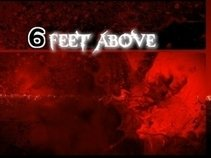6 Feet Above