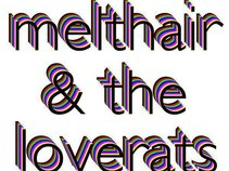 Melthair & The Loverats