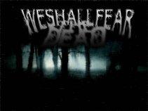 We Shall Fear the Dead