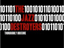 The Jazz Destroyers