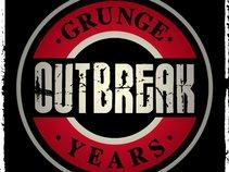 "Outbreak ""Grunge Years"""