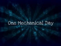 One Mechanical Day
