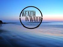 Wealth In Water
