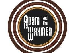 Adam and the Waxmen