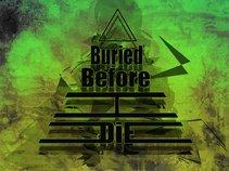 Buried Before I Die