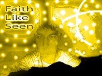 Faith Like Seen