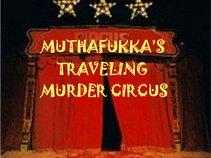 MUTHAFUKKA'S TRAVELING MURDER CIRCUS