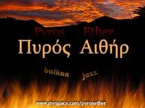 Pyros Ether - Πυρός Αιθήρ