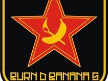 Burn'd Banana's