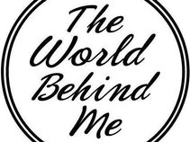 The World Behind Me