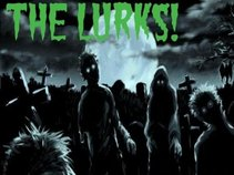 The Lurks!