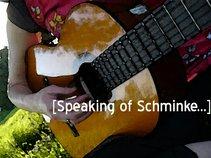 Speaking of Schminke...