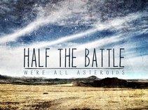 Half the Battle