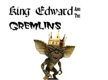 King Edward and the Gremlins