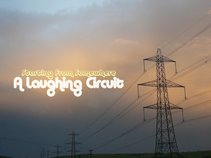 A Laughing Circuit