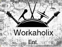 Workaholixs Ent.