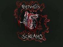 Between Screams