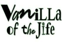 Vanilla of the Jife