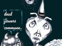 Dead Flowers Commune