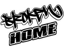 BROKEN HOME*