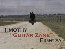 "Timothy ""Guitar Zane"" Eightay"