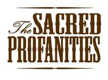 The Sacred Profanities