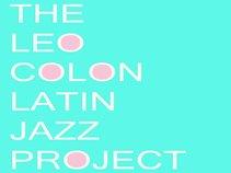 The Leo Colon Latin Jazz Project