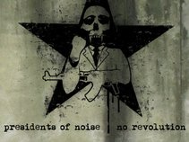 PRESIDENTS OF NOISE