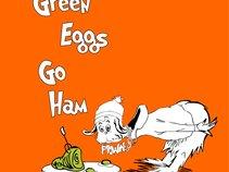 Green Eggs Go Ham