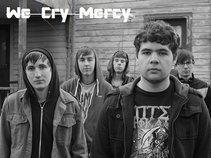 We Cry Mercy