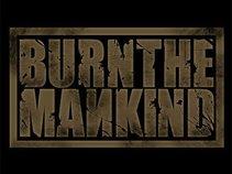 Burn the Mankind