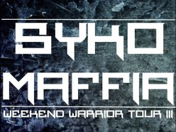 Image for The Syko-Maffia Weekend Warrior Tour